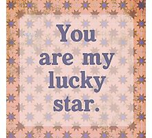 You Are My Lucky Star Photographic Print
