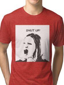 Skyler White - Shut Up Shut Up Shut Up Tri-blend T-Shirt