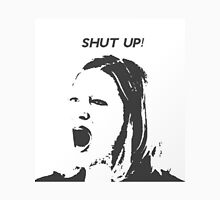 Skyler White - Shut Up Shut Up Shut Up Unisex T-Shirt