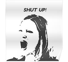 Skyler White - Shut Up Shut Up Shut Up Poster