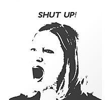 Skyler White - Shut Up Shut Up Shut Up Photographic Print