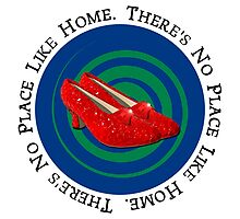 There's No Place Like Home Wizard of Oz by CafePretzel