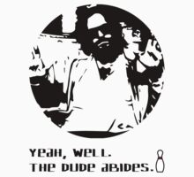 The Dude Abides. Baby Tee