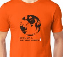 The Dude Abides. Unisex T-Shirt