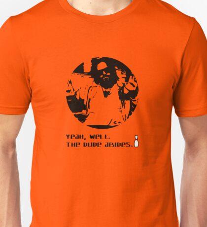 The Dude Abides. Unisex T-Shirt