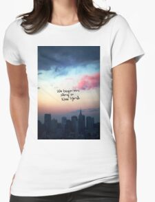 WE BEGIN OUR STORY IN NEW YORK Womens Fitted T-Shirt