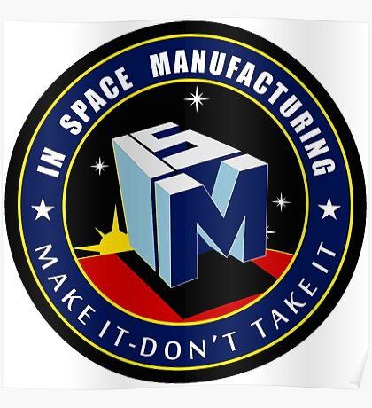 "The NASA ""In Space Manufacturing"" Logo Poster"