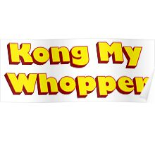 Kong My Whopper Poster