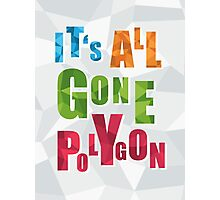 It's all Gone Polygon Photographic Print