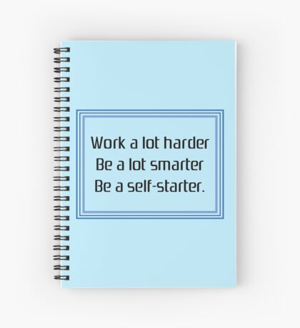 Be a self-starter Spiral Notebook