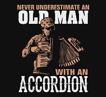 Never Underestimate An Old Man With an Accordion - Funny shirt for an Accordion player Unisex T-Shirt