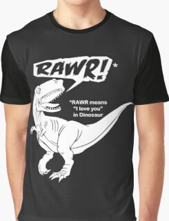 RAWR Means I Love You In Dinosaur Graphic T-Shirt