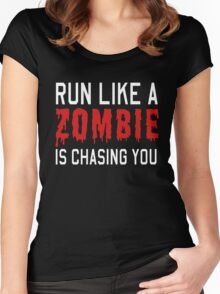 Run like a zombie is chasing you Women's Fitted Scoop T-Shirt