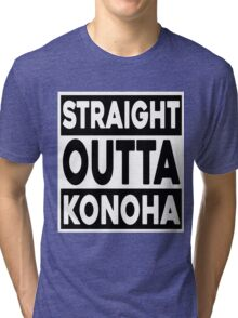 Straight Outta Konoha Tri-blend T-Shirt