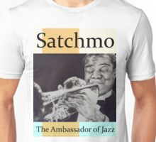 Satchmo Louis Armstrong Unisex T-Shirt