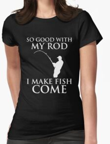 So Good With My Rod Womens Fitted T-Shirt