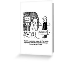 Mr Pig has his house assessed by a surveyor Greeting Card