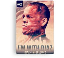 Ufc 202 - Im With Nate Diaz v Conor MCGregor Canvas Print
