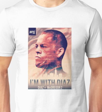 Ufc 202 - Im With Nate Diaz v Conor MCGregor Unisex T-Shirt