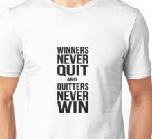 Quote - Winners Never Quit Unisex T-Shirt