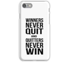 Quote - Winners Never Quit iPhone Case/Skin