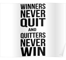 Quote - Winners Never Quit Poster