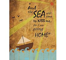 The Sea will Come to Kiss Me Photographic Print