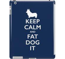 Keep Calm and Fat Dog It iPad Case/Skin