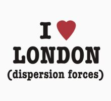 I Love London (Dispersion Forces) Kids Tee