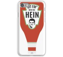Hit Em With The Hein  iPhone Case/Skin