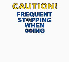 Frequent Stopping When Going Classic T-Shirt