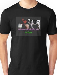Animals Are People, Too Unisex T-Shirt