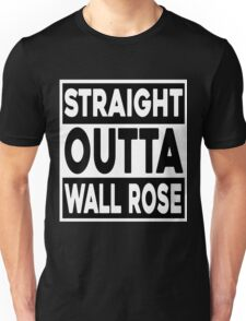 Straight Outta Wall Rose Unisex T-Shirt