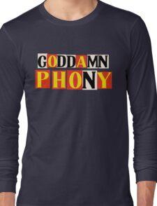 Goddamn Phony Long Sleeve T-Shirt