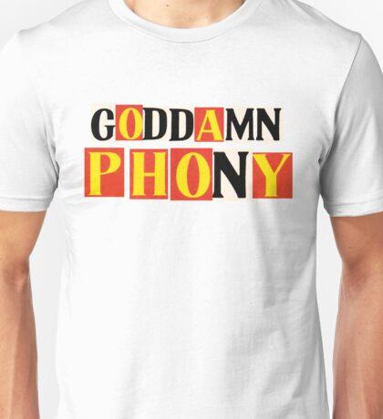 Goddamn Phony Unisex T-Shirt