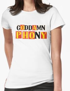 Goddamn Phony Womens Fitted T-Shirt