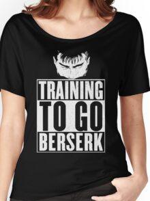 Training to go Berserk Women's Relaxed Fit T-Shirt