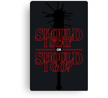 Should I Stay Canvas Print