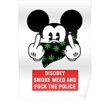 disobey smoke weed and fuck the police Poster