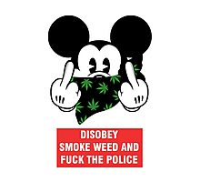 disobey smoke weed and fuck the police Photographic Print