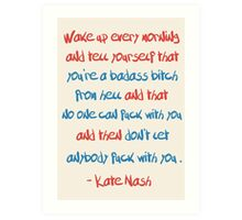 Kate Nashe's advice to college kids [and to people who have finished college or haven't been yet] Art Print