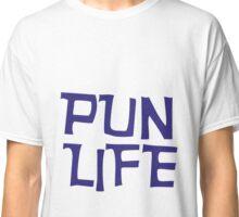 pun life Classic T-Shirt