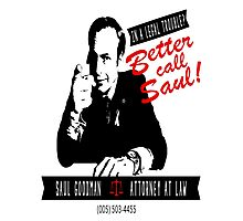 Better call Saul! Photographic Print