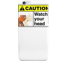 Watch your Head iPhone Case/Skin