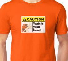 Watch your Head Unisex T-Shirt