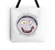 You get Porridge, and it's Happy to See You! Tote Bag