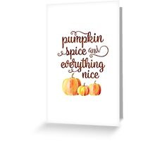 Pumpkin Spice and Everything Nice Fall Quote Greeting Card