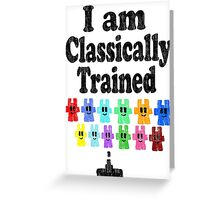 I am Classically Trained (vintage) Greeting Card