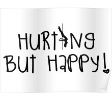 Pole Dancing Fitness - Hurting but happy Poster
