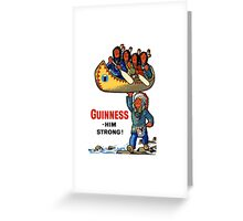GUINNESS HIM STRONG Greeting Card